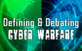 Defining and Debating Cyber Warfare